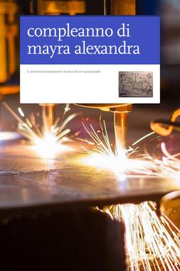 compleanno di mayra alexandra