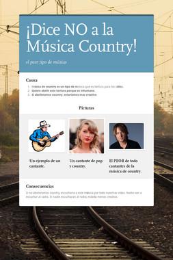 ¡Dice NO a la Música Country!