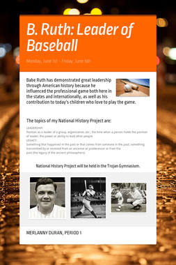 B. Ruth: Leader of Baseball
