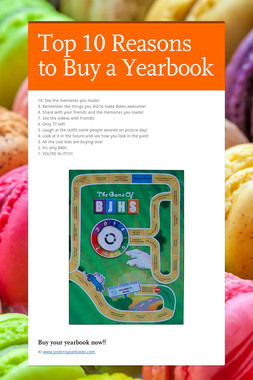 Top 10 Reasons to Buy a Yearbook
