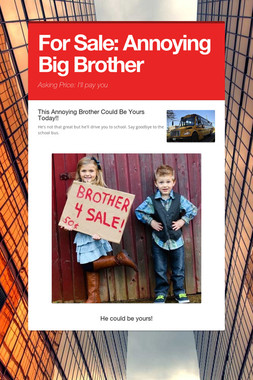 For Sale: Annoying Big Brother
