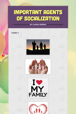 Important Agents of Socialization