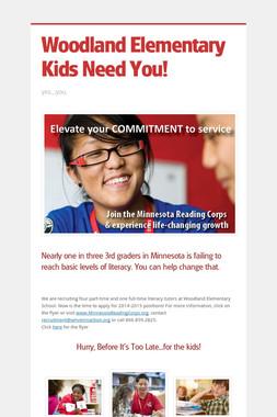Woodland Elementary Kids Need You!