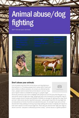 Animal abuse/dog fighting