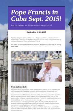 Pope Francis in Cuba Sept. 2015!