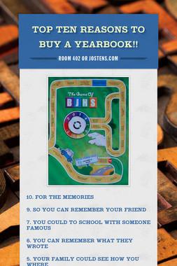 Top Ten Reasons to Buy a Yearbook!!