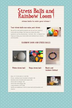 Stress Balls and Rainbow Loom !