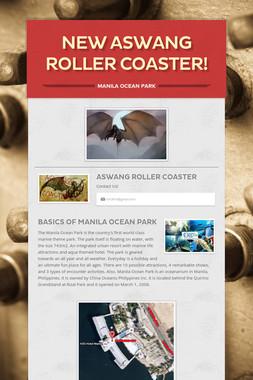 New Aswang Roller Coaster!