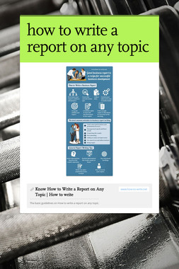 how to write a report on any topic