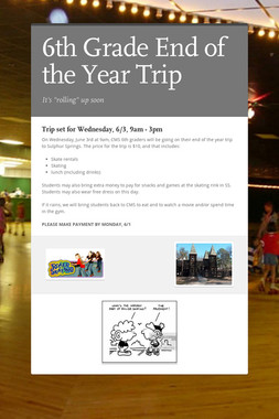6th Grade End of the Year Trip