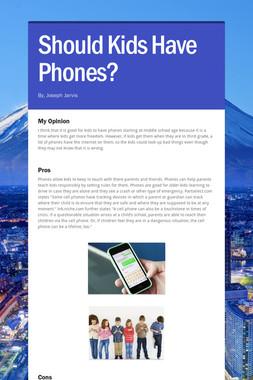 Should Kids Have Phones?
