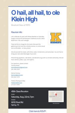 O hail, all hail, to ole Klein High
