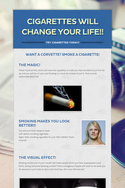 Cigarettes Will Change Your Life!!