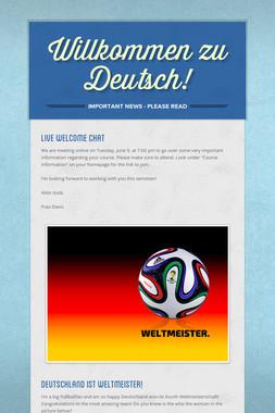 Willkommen zu Deutsch!