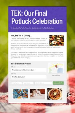 TEK: Our Final Potluck Celebration