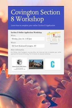 Covington Section 8 Workshop