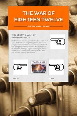 The War of Eighteen Twelve