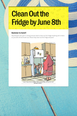 Clean Out the Fridge by June 8th