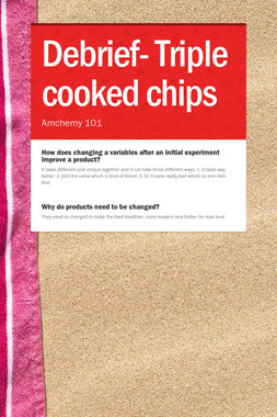 Debrief- Triple cooked chips