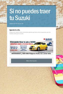 Si no puedes traer tu Suzuki