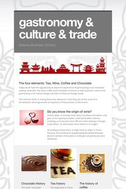 gastronomy & culture & trade