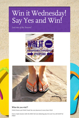 Win it Wednesday!  Say Yes and Win!