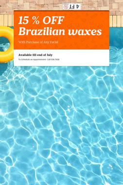15 % OFF Brazilian waxes