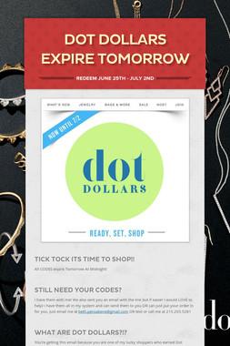 DOT DOLLARS EXPIRE TOMORROW