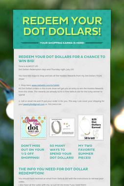 Redeem Your Dot Dollars!