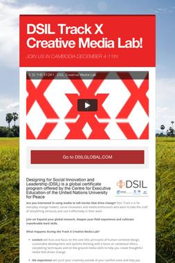 DSIL Track X Creative Media Lab!