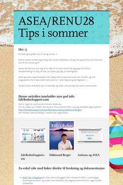 ASEA/RENU28 Tips i sommer