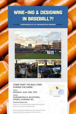 wine-ing & designing in baseball?!