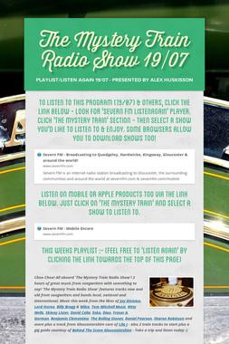 The Mystery Train Radio Show 19/07