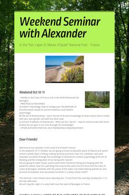 Weekend Seminar with Alexander
