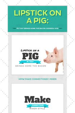 Lipstick on a Pig: