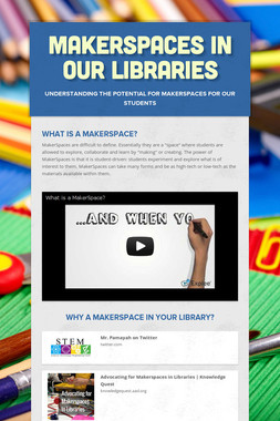 MakerSpaces in Our Libraries