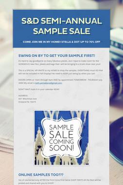 S&D SEMI-ANNUAL Sample Sale