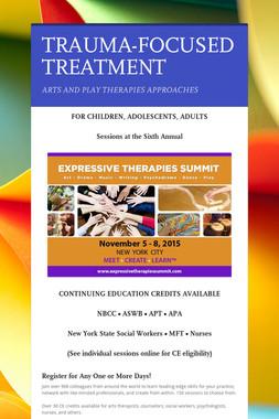 TRAUMA-FOCUSED TREATMENT