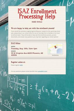 ISAZ Enrollment Processing Help