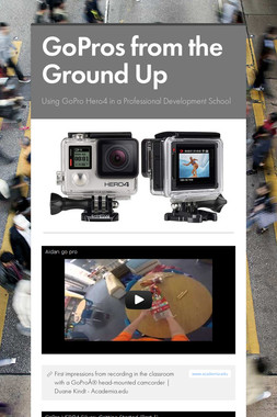 GoPros from the Ground Up