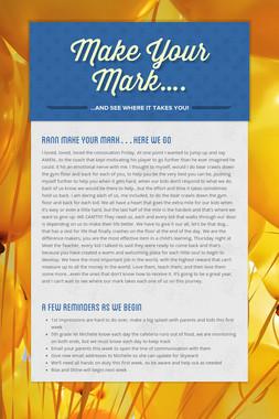 Make Your Mark….