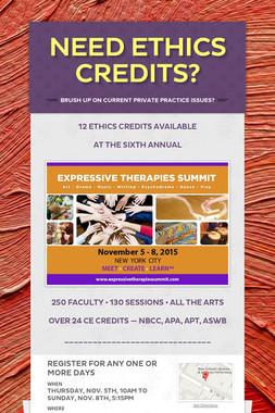 NEED ETHICS CREDITS?