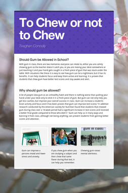 To Chew or not to Chew