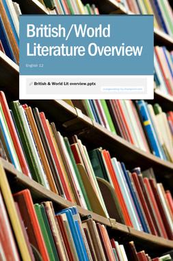 British/World Literature Overview