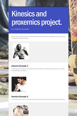 Kinesics and proxemics project.