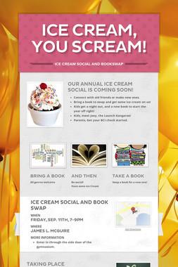 Ice cream, you scream!