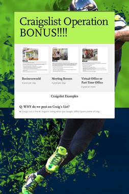 Craigslist Operation BONUS!!!!