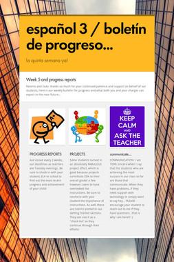 español 3 / boletín de progreso...