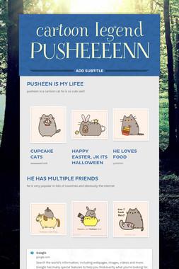 cartoon legend PUSHEEEENN