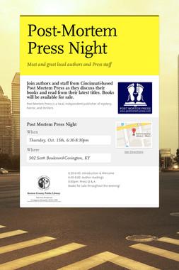 Post-Mortem Press Night